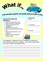 English Worksheets: What if Series 8: What if� Your favorite actor�s car broke down in front of you!