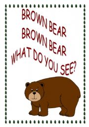 English Worksheet: Brown bear, brown bear, what do you see?