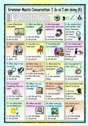 English Worksheet: Grammar Meets Conversation: I do vs I�m doing (8) - Asking for Information
