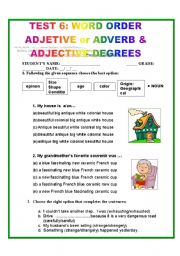 English Worksheet: TEST 6: WORD ORDER, ADJECTIVE or ADVERB & ADJECTIVE DEGREES