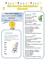 English Worksheet: We are the champions- song to practice the present perfect tense