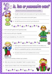 English Worksheet: �S= Is, Has or Possessive Case?