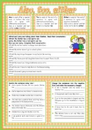 English Worksheet: Also, too, either: explanation • examples • 3 writing tasks • teacher's handout with keys • 2 pages • fully editable