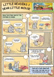 English Worksheet: LITTLE READERS 1: DEAR LITTLE MOUSE.(2 pages)ORDER THE PICTURES+SAY IF IT�S NICE OR RUDE+FIND WORDS+KEY