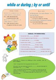 English Worksheets: while or during, by or until
