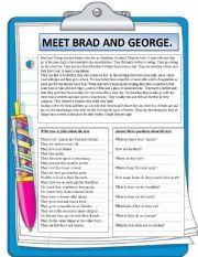 English Worksheets: MEET BRAD AND GEORGE. Reading comprehension.
