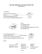 English Worksheets: SONG: The only thing that looks good on me is you (by Bryan Adams)