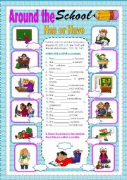 English Worksheet: HAS OR HAVE / AROUND THE SCHOOL