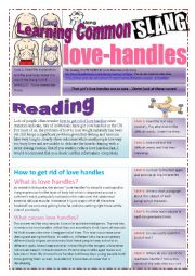 English Worksheet: SLANG - Learning Common Slang - LOVE HANDLES Part 1 of  2 (4 pages) -VIDEO LINK - A complete worksheet with 10 exercises and instructions