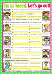 English Worksheet: I�m so bored. let�s go out!  -  easy, short dialogues