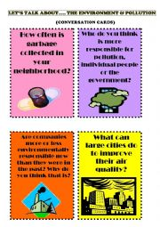 English Worksheet: 12 SPEAKING CARDS - TOPIC ENVIRONMENT & POLLUTION
