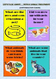 English Worksheet: 12 SPEAKING CARDS. TOPIC: PETS & ANIMAL TREATMENT