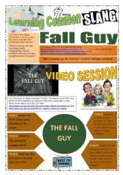 English Worksheet: SLANG - Learning Common Slang (Part 2 of 2) - FALL GUY (5 pages) -VIDEO LINK - A complete worksheet with many exercises and instructions