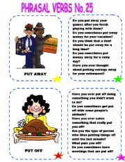 English Worksheets: PHRASAL VERB CARD  NO. 25 PUT OFF AND PUT AWAY