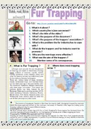 English Worksheet: Fur trapping (Watch and LISTEN) + fACTS + Questions and READING + debating.