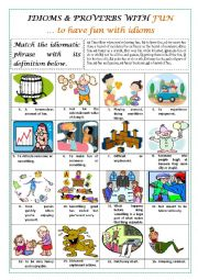 English Worksheet: IDIOMS & PROVERBS with FUN (to have fun with idioms) plus key