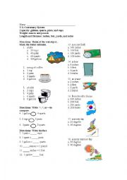 English Worksheet: U.S. Customary System  Capacity: gallons, quarts, pints, and cups  Weight: ounces and pounds  Length and Distance: inches, feet, yards, and miles Temperature: Fahrenheit