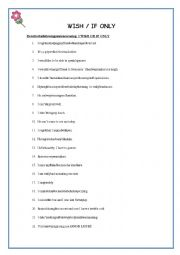 English Worksheet: I WISH / IF ONLY REPHRASING