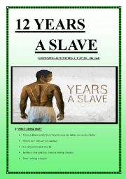 English Worksheet: 12 YEARS A SLAVE listening activities 4 (9 pages KEYS included)