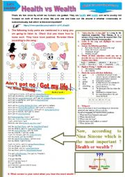 English Worksheet: Health vs Wealth + Ain�t go no / Got my life by Nina Simone.  (Multi activity worksheet). Listening, reading, speaking and writing + Link + KEY. Body Parts