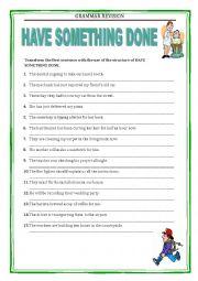 English Worksheet: GRAMMAR REVISION - HAVE SOMETHING DONE 2 exercises