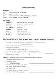 English Worksheet: Idiomatic Expressions about Spending and Saving Money: dialogue + meaning + exericses