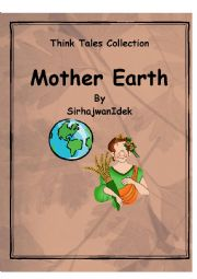 English Worksheet: Think Tales 17 ( Mother Earth)