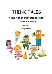 English Worksheet: Think Tales: Volume 1 (short stories, poems, drama and rhymes)