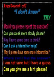 English Worksheet: Instead of saying I don�t know classroom poster