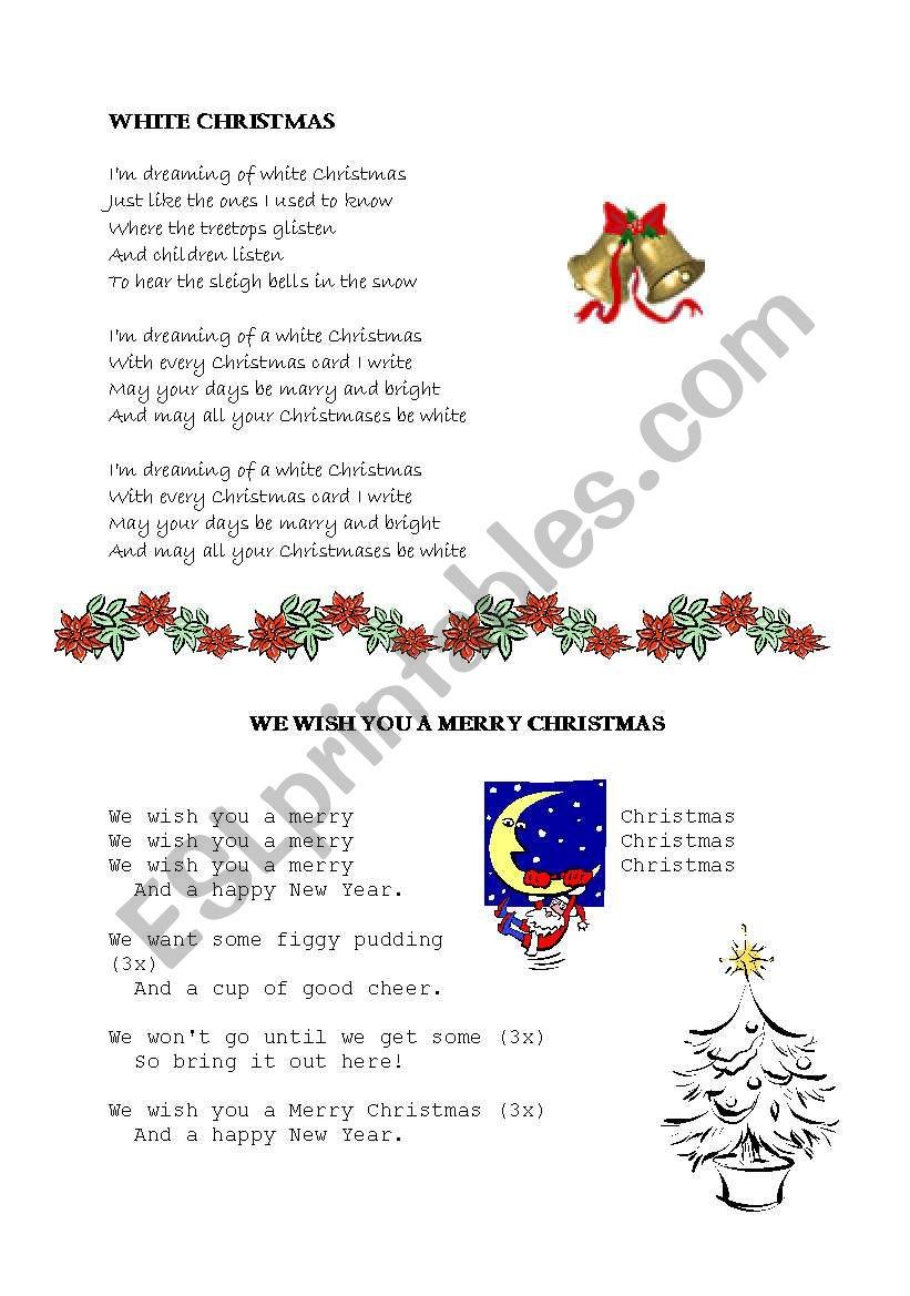 English worksheets: Christmas songs - White Christmas and We wish ...
