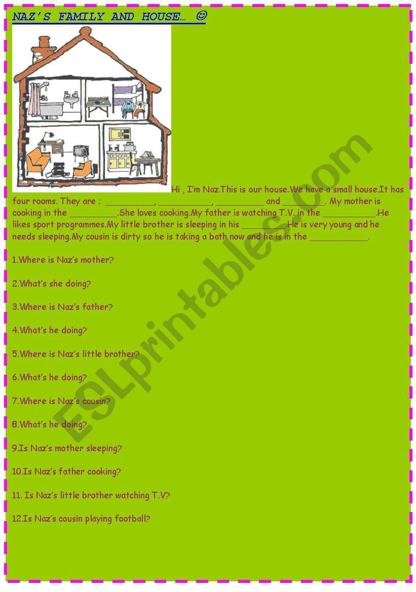 NAZ´S FAMILY AND THEIR HOUSE- FAMILY-HOUSE-FURNITURE-READING PASSAGE AND QUESTIONS ON THEM FOR YOUNG LEARNERS :)