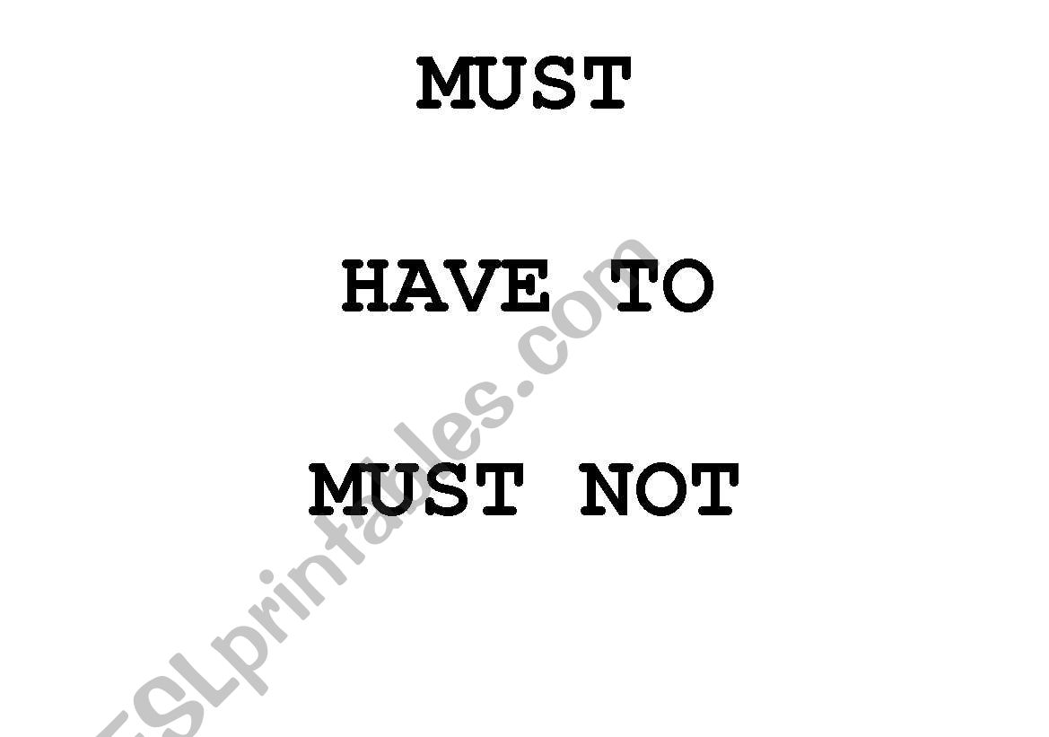 must + mustn´t + have to + don´t have to