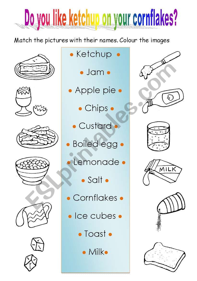 ketchup on your cornflakes - ESL worksheet by slac