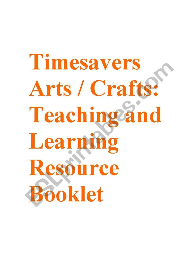 Timesavers Art and Crafts: Teaching and Learning Resource Booklet