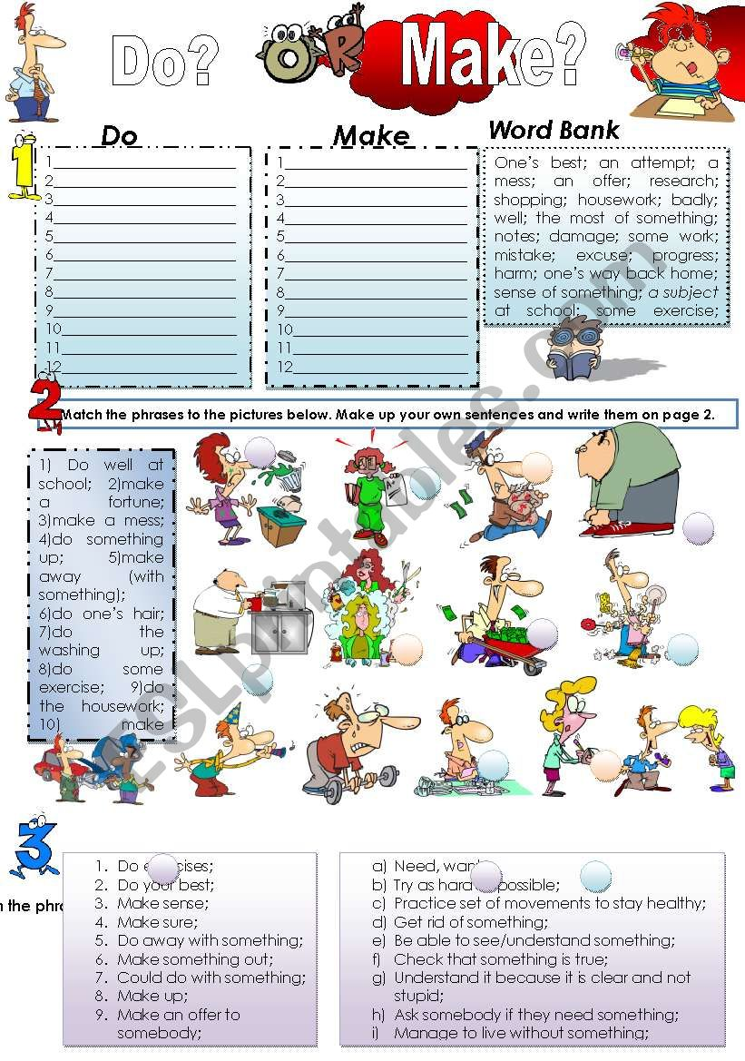 DO or MAKE? that it the grammar question today =) A complete test on usage of the verbs ´do´ and ´make´ in different contexts, including common verb phrases phrasal verbs. 2 PAGES.