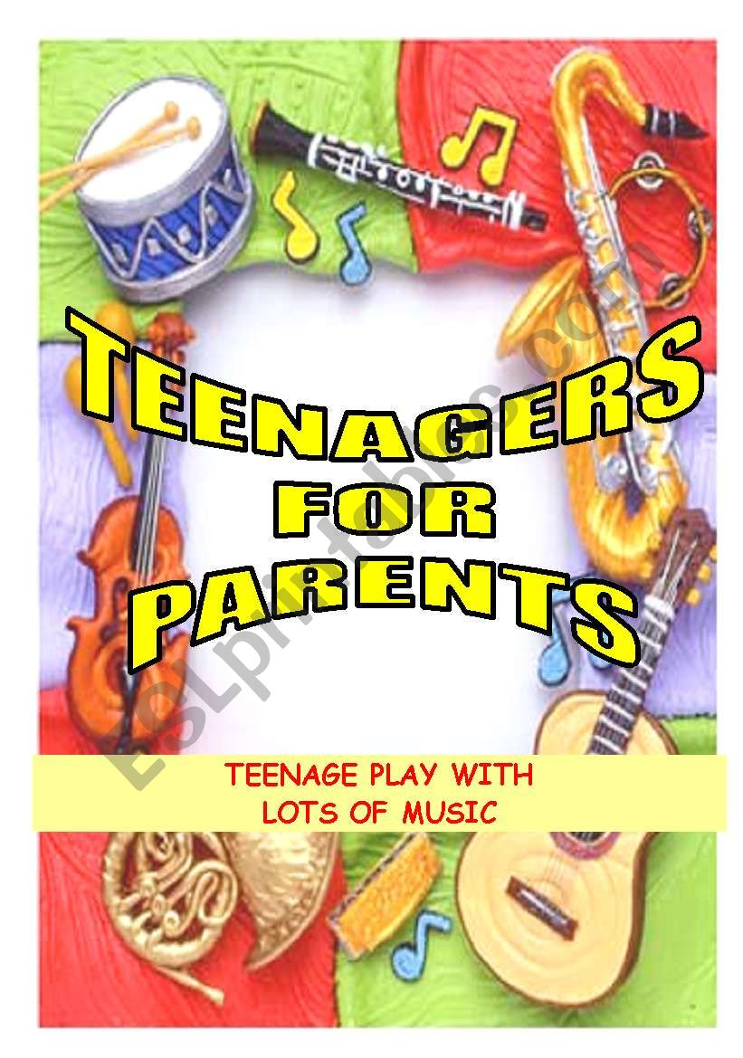 TEENAGERS FOR PARENTS - A TEENAGE PLAY WITH MUSIC