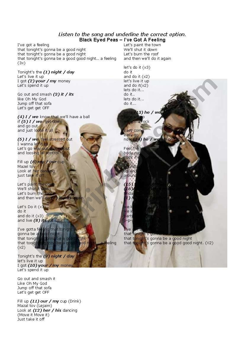 TO BE (present simple), DAYS OF THE WEEK, POSSESSIVES, PERSONAL PRONOUNS -- multiple choice exercise - song: «I´VE GOT A FEELING» by BLACK EYED PEAS