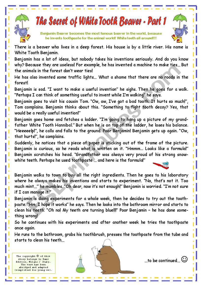 6 PAGES • 4 WSS IN 1 WORD DOCUMENT!! • 6 TASKS • The Secret of White Tooth Beaver - PART 1 (educational reading comprehension) • FULLY EDITABLE • Present Simple • Past Simple • regular and irregular verbs • ANSWER KEY INCLUDED!!