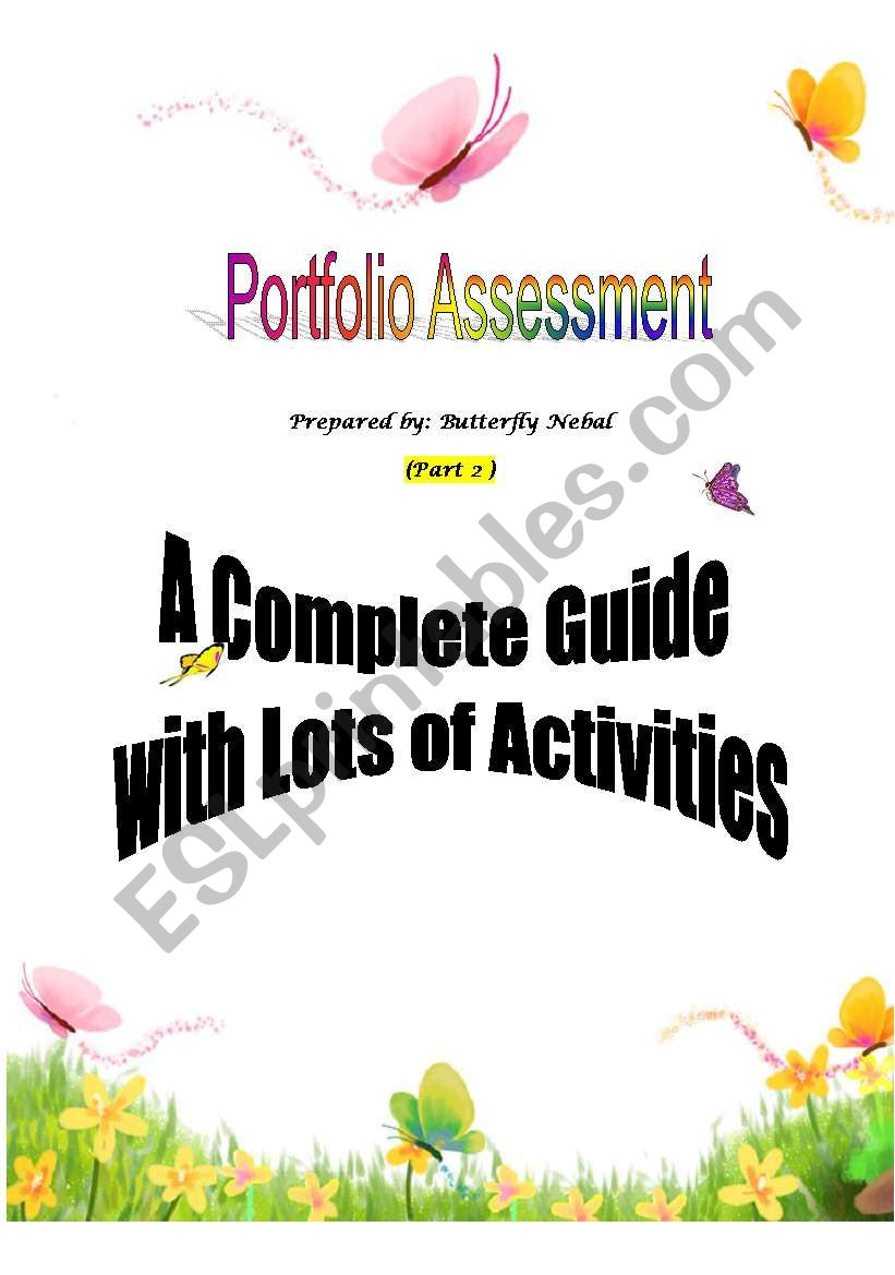 Portfolio Assessment - Part 2  ( 43 pages containing everything you´d like to know about Portfolios. All info are designed in well-devised activities , and an Answer Key is provided for you. ) A complete workshop!!!