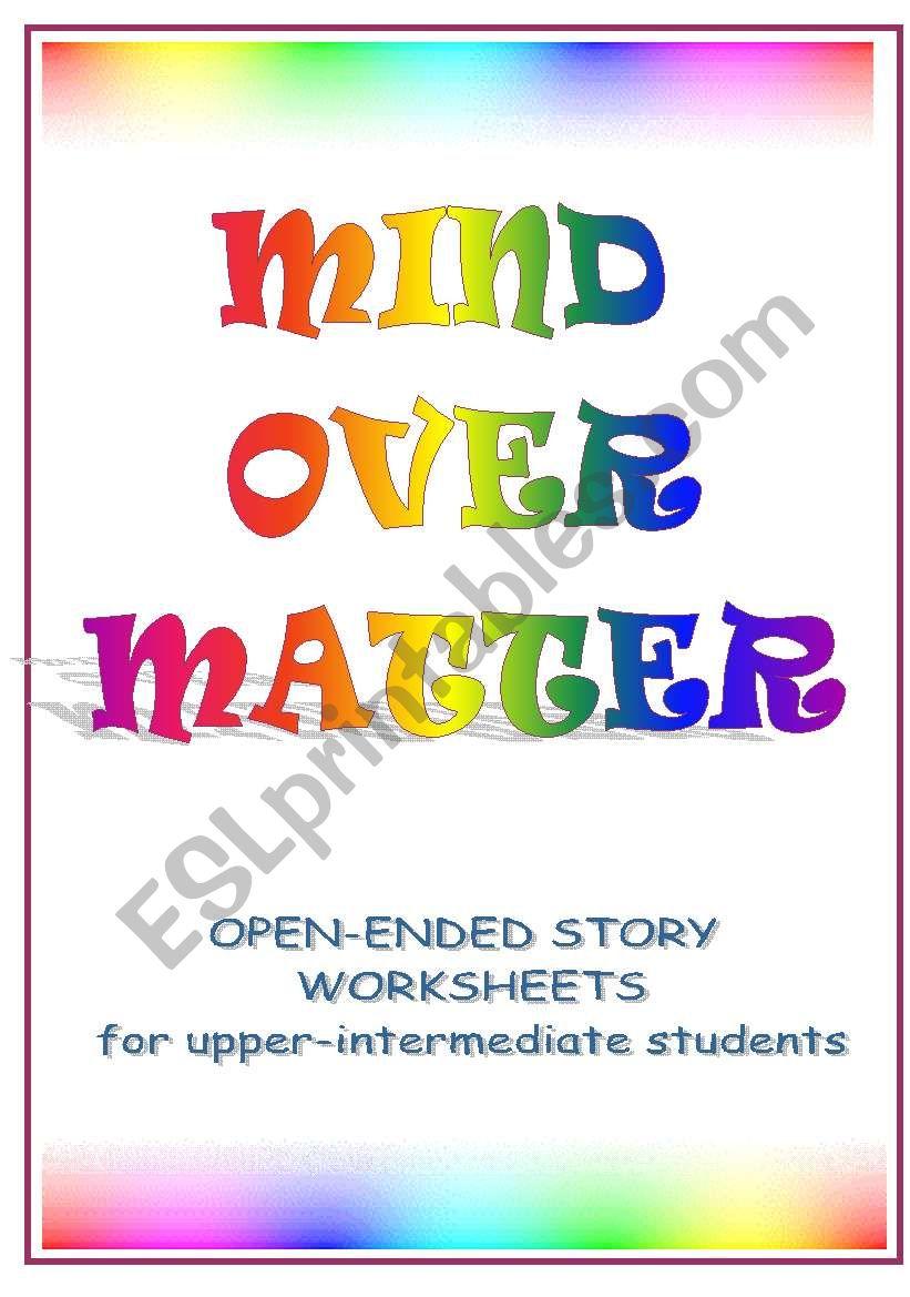 MIND OVER MATTER -five open-ended stories in worksheets