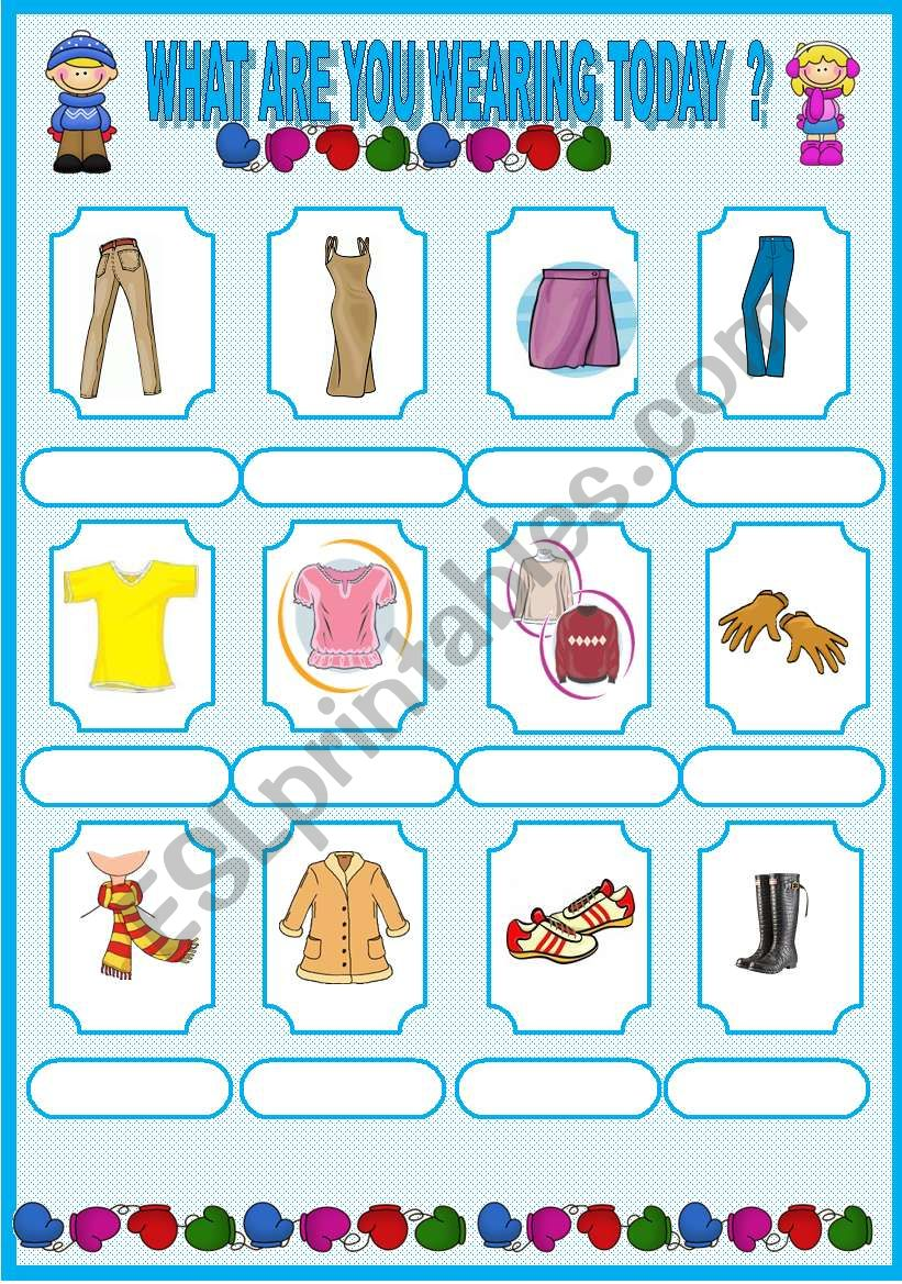 WHAT ARE YOU WEARING TODAY ? worksheet