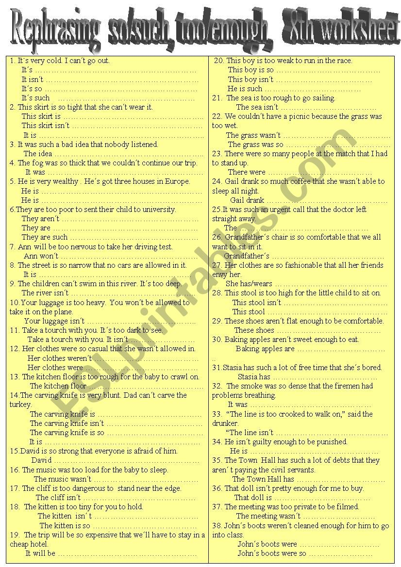 Rephrasing,              too/enough,so/such,                      8th. worksheet
