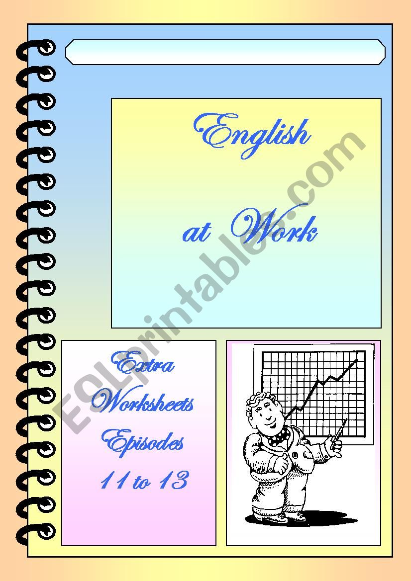 English at Work extra worksheets episodes 11 to 13 - ESL ...