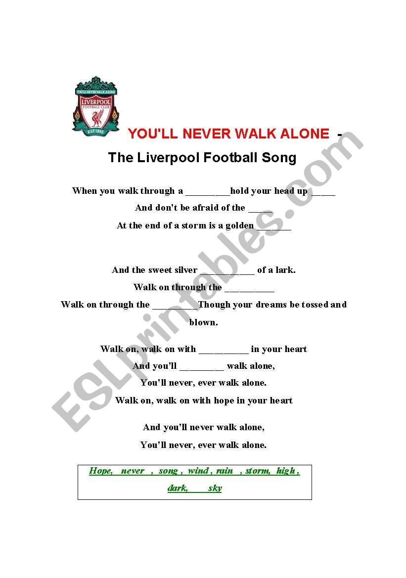 You´ll never walk alone - The Liverpool Football song