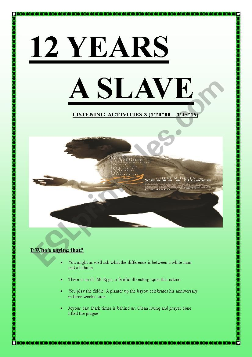 12 YEARS A SLAVE Listening Activities 3 (10 pages + keys included)
