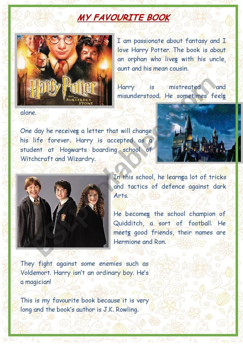 essay about my favorite book harry potter Hello there, i am a student from germany and i am writing an essay for my final exam on harry potter on the topic: a comparison between book and film (the philosopher`s stone and the chamber of secrets.