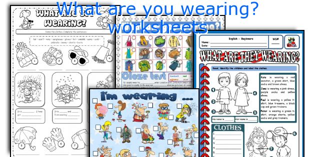 What are you wearing? worksheets