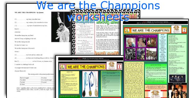 We are the Champions worksheets